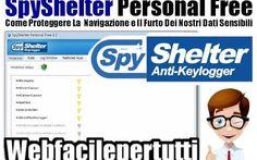 (Anti-KeyLogger) Come Proteggere La Navigazione e Il Furto Dei Nostri Dati Sensibili Con SpyShelter Personal Free Come Proteggere La Navigazione e Il Furto Dei Nostri Dati Sensibili Con SpyShelter Personal Free Ritorniamo a parlare di sicurezza , oggi vogliamo segnalarvi SpyShelter Personal Free un software grat #spyshelterpersonalfree #antikeylogger