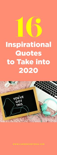 16 Inspirational Quotes to Take into 2020 Business Advice, Career Advice, Free Cover Letter Examples, Time Management Strategies, Work Friends, Difficult Conversations, Job Search Tips, Best Careers, Resume Examples
