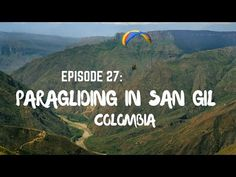 Paragliding in San Gil, Colombia | Drink Tea & Travel