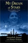 My Dream of Stars: From Daughter of Iran to Space Pioneer by Anousheh Ansari.  And co-written by Homer Hickam who wrote some of my favorite books, October Sky and Rocket Boys.  My Dream of Stars is woman's account of her journey making it into space.  She is inspires to not stop dreaming.