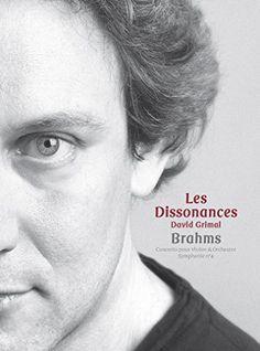 Les Dissonances - Brahms: Violin Concerto, Symphony No. 4