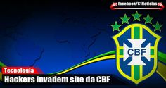 Hackers invadem site da CBF