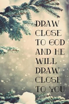 Draw Close To GOD - iBibleverses :: Collection of Inspiration Bible Images about Prayer, Praise, Love, Faith and Hope