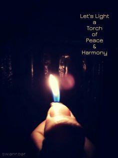 #Torch #harmony #peace #light #swanroar