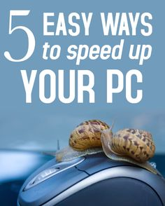 Don't put up with a slow computer. Here are some tips to speed up your PC.