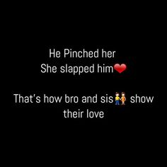Brother Sister Relationship Quotes, Funny Brother Quotes, Bro And Sis Quotes, Brother Sister Love Quotes, Brother Birthday Quotes, Brother And Sister Love, Daughter Poems, Nephew Quotes, Funny Sister