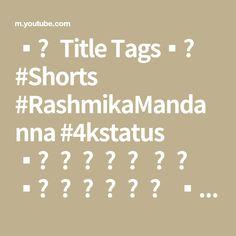 ▪︎Title Tags▪︎ #Shorts #RashmikaMandanna #4kstatus ▪︎𝗟𝗶𝗸𝗲 👍🏻 ▪︎𝗦𝗵𝗮𝗿𝗲 ▪︎𝗦𝘂𝗯𝘀𝗰𝗿𝗶𝗯𝗲 ▪︎𝗣𝗿𝗲𝘀𝘀 𝗧𝗵𝗲 𝗕𝗲𝗹𝗹 🔔 𝗜𝗰𝗼𝗻 ▪︎Keyword... Dancing Day, 4k Hd, The Creator