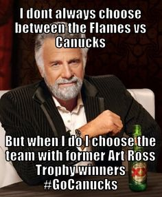 Canucks Flames Memes Most Interesting Man in the world
