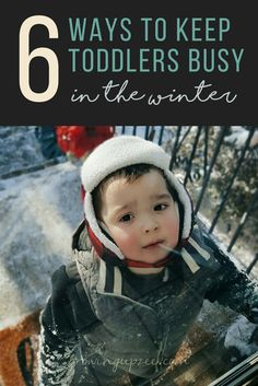 6 Ways to Keep Toddlers Busy in the Winter - A collection of great indoor activities for kids! via @growingupzee