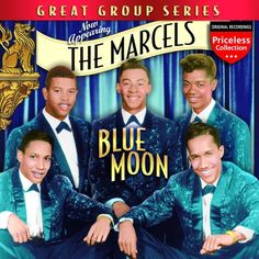 """1961: The Marcels had the #1 song with """"Blue Moon"""""""