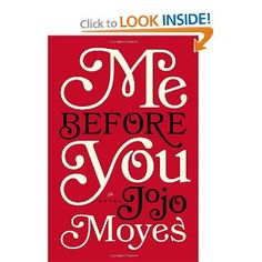 Me Before You: A Novel by Jojo Moyes (384 p.) - Excellent. Unputdownable. Highly, highly recommend.