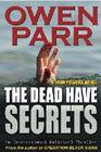 Online Homeland security: The Dead Have Secrets: A John Powers Novel