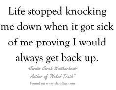 Get back up. - Jordan Sarah Weatherhead