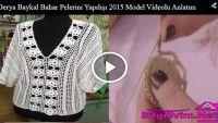 Derya Baykal Bahar Pelerini Yapılışı 2015 Model Videolu Anlatım