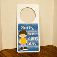 DIY Can't Play Sign | Nice to hang on your door for when neighbor kids come knocking!