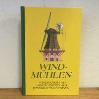 Die Windkraftsmaschinn - Beschreibung, Konstruktion und Berechnung der Windmühlen, Windturbinen und Windräder.