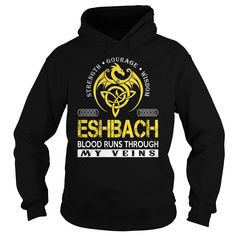 [New tshirt name printing] ESHBACH Blood Runs Through My Veins Dragon Last Name Surname T-Shirt Shirts this week Hoodies, Funny Tee Shirts