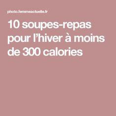 10 soupes-repas pour l'hiver à moins de 300 calories