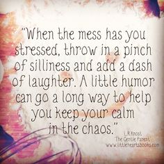 My husband and I always try and laugh through stress and craziness to keep things light and fun... love love love our family...