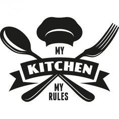 Stickers my kitchen my rules - Des prix moins cher qu'en magasin My Kitchen Rules, Kitchen Logo, Kitchen Quotes, Kitchen Art, Food Graphic Design, Logo Design, Logo Chef, Chef Quotes, Wall Painting Decor