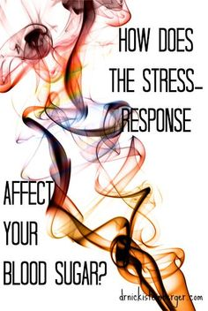 The stress-response (i.e. how you respond to stressors) creates metabolic upset, triggering your adrenal glands to release the hormone, cortisol, which raises your blood sugar. End of story, beginning of chronic dis-ease if your stress-responses continue to fire off continuously. http://drnickisteinberger.com