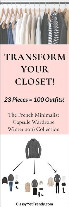 The French Minimalist Capsule Wardrobe: Winter 2018 Collection Maximize your closet, get dressed quickly and get 100 French-inspired outfits from only 23 clothes and shoes! IS YOUR CLOSET FULL OF CLOTHES, BUT YOU HAVE NOTHING TO WEAR? YOU NEED… THE FRENCH MINIMALIST CAPSULE WARDROBE E-BOOK: WINTER 2018 COLLECTION! Inspired By The Fashion Styles Of France!