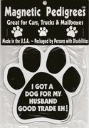 """Dog Magnetic Pedigrees Magnets Large 5"""" x 5""""    Show your love for your Dog. Magnets are screen printed on magnetic material with long lasting UV inks. All are made in the USA. Packaged by Persons with Disabilities.      """"Select Your Choice:""""  """"I Sleep With Dogs"""" """"Back Seat Barker"""" """"I Rescued My Best Friend"""" """"Got Bones""""  """"Bite Me"""" """"Bitch On Wheets"""" """"Get The Bark Out Of Here"""" """"You Fetch It""""  """"Got Mutt?"""" """"Dog Loves Strangers, Says They Taste Like Chicken"""" http://inspiredbrush.com/dogmapema.htm..."""