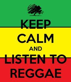 Keep Calm And Listen To Reggae
