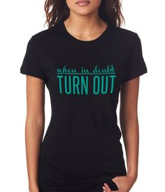 When in doubt, Turn Out