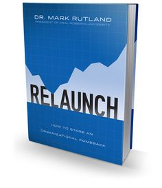 RELAUNCH — A New Book By Dr. Mark Rutland