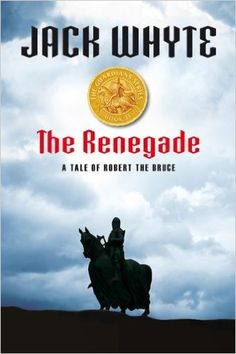 The Renegade: A Tale Of Robert The Bruce: Jack Whyte: 9780143169116: Books - Amazon.ca