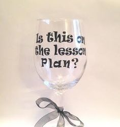 Teacher Valentine Gift  Teachers Gift Is this on the lesson plan? Teacher Appreciation Personalized Wine Glass Teacher Wine Glass