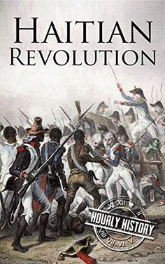 Haitian Revolution: A History From Beginning to End by Ho... https://www.amazon.com/dp/B01NAIADQK/ref=cm_sw_r_pi_dp_x_s1dDyb0NP25YX
