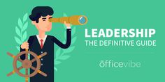 Do you want to become a leader that employees love? Learn how to be a good leader in this complete guide to leadership.