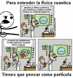 Explicando los misterios de la física cuántica        Gracias a http://www.cuantocabron.com/   Si quieres leer la noticia completa visita: http://www.estoy-aburrido.com/explicando-los-misterios-de-la-fisica-cuantica/