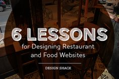 6 Lessons for Designing Restaurant & Food Websites. I may need this to update the restaurant website. :)