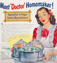 She's smart, she's thrifty, and she's a doctor to boot! (So true - love it!) #homemaker #housewife #vintage #woman #1940s #cooking #ads