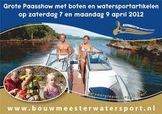Kom ook naar de Paasshow 7 en 9 April bij Bouwmeester Watersport