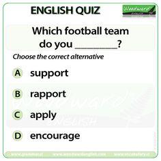 Woodward English Quiz 199 Which football team do you _____? Grammar And Vocabulary, English Vocabulary, English Grammar, English Quiz, Learn English, Woodward English, Football Team, Quizzes, Language Arts