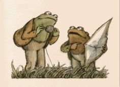 Frog and Toad are two of my earliest heroes from reading.