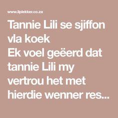 Tannie Lili se sjiffon vla koek            Ek voel geëerd dat tannie Lili my vertrou het met hierdie wenner resep van haar, graag d…
