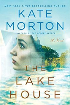 The Lake House: A Novel. The latest offering by Kate Morton. A good read.