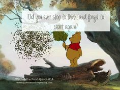 Winnie the Pooh Quote Did you ever stop to think and forget to start again? Winnie The Pooh Quotes, Winnie The Pooh Friends, Tao Of Pooh Quotes, Piglet Quotes, Christopher Robin, Movie Quotes, Book Quotes, Quotes Pics, Life Quotes