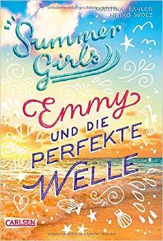 Summer Girls 2: Emmy und die perfekte Welle: Amazon.de: Martina Sahler, Heiko Wolz: Bücher