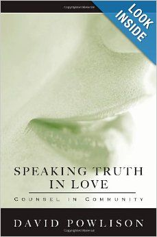 Speaking Truth In Love: David Powlison: 9780977080717: Amazon.com: Books