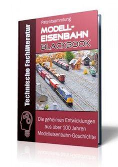 Die geheimen Entwicklungen aus über 100 Jahren Modelleisenbahn-Geschichte im Modellbahn - Blackbook auf 660 Seiten gnadenlos aufgedeckt! Ausgabe mit Leseprobe.