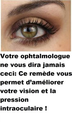 Votre ophtalmologue ne vous dira jamais ceci: Ce remède vous permet d'améliorer votre vision et la pression intraoculaire ! Health And Beauty, Massage, Medical, Fitness, Ash, Tips, Biscuits, Eyes, Health