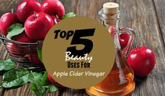 Top 5 beauty uses for Apple Cider Vinegar by Barbies Beauty Bits. #DIY #DIYBEAUTY #applecidervinegar