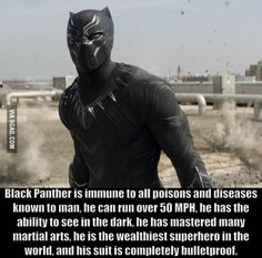 Because He's Black Panther!.