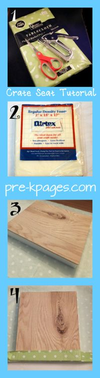 Easy crate seat tutorial step by step directions. Cheap storage solution to match your classroom...good idea to use plastic tablecloth for easy wipedown--add a strip of ribbon across for easier lifting to access storage